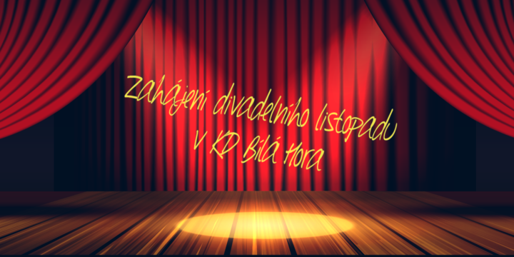 V sobotu 28. 10. zahájíme divadelní listopad!